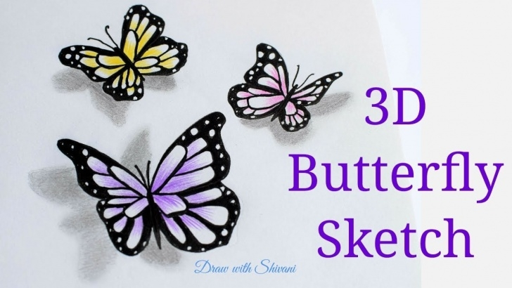 Good 3D Butterfly Drawings In Pencil Easy How To Draw 3D Butterfly Sketch Using Pencil Colors/ Butterfly Drawing Images