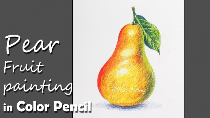 The Most Famous Drawing Fruit With Colored Pencils Lessons Realistic Pear Fruit Drawing In Color Pencil | Step By Step Picture